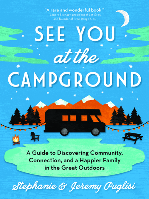 See You at the Campground by Stephanie Puglisi
