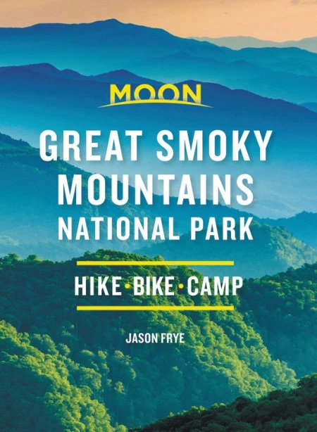 Moon Great Smoky Mountains National Park book by Jason Frye